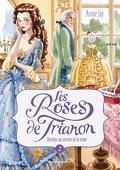 Les Roses de Trianon, tome 2 : Roselys au service de la reine