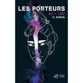 Les Porteurs, tome 3 : Lou