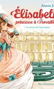 Élisabeth, princesse à Versailles, Tome 1 : Le Secret de l'automate
