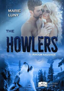Couverture du livre : The Howlers, Tome 1 : Amour sauvage