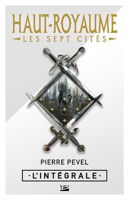 Couverture du livre : Haut-Royaume : Les Sept Cités - L'Intégrale