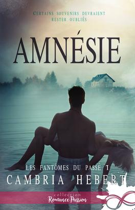 Couverture du livre : Les fantômes du passé, Tome 1 : Amnésie