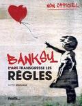 Banksy - L'art transgresse les règles