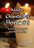 La magie des chandelles Hoodoo : La pratique secrète des Rootworkers