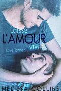 Love, Tome 5 : Laisse l'amour vivre