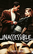 Inaccessible, Tome 1