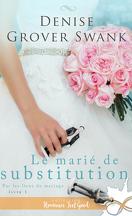 Par les liens du mariage, Tome 1 : Le marié de substitution