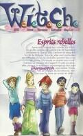 W.i.t.c.h Saison 3, tome 12 : Esprits rebelles