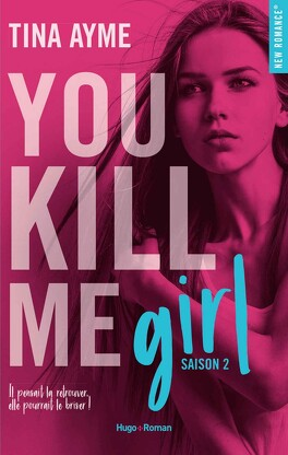 You kill me, tome 2 : You kill me girl - Livre de Tina Ayme