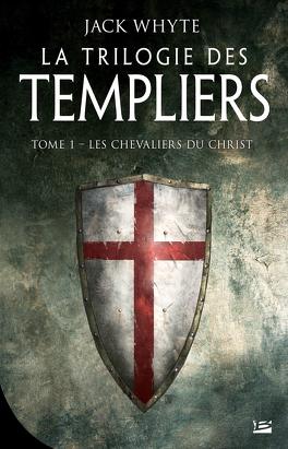 Couverture du livre : La Trilogie des Templiers, Tome 1 : Les Chevaliers du Christ