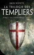 La Trilogie des Templiers, Tome 1 : Les Chevaliers du Christ