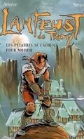 Lanfeust de Troy, tome 7 : Les pétaures se cachent pour mourir (Roman)