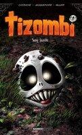 Tizombi, Tome 2 : Sang famille