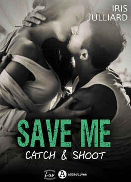 Couverture du livre : Save me - Catch and Shoot