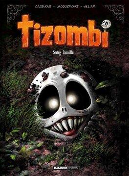 Couverture du livre : Tizombi, Tome 2 : Sang famille