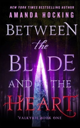 Couverture du livre : Valkyrie, tome 1 : Between the Blade and the Heart