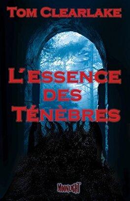 Couverture du livre : L'Essence des ténèbres