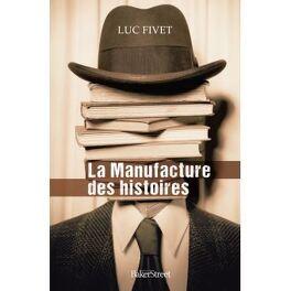 Couverture du livre : La manufacture des histoires