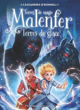 Couverture du livre : Malenfer : Terres de Magie, Tome 5 : Terres de glace