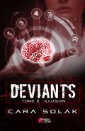 Déviants, Tome 2 : Illusion