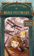 L'Étrange Boutique de Miss Potimary, Tome 2 : Toutes ailes déployées