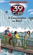 Les 39 Clés, Tome 16 : Catastrophes au Brésil