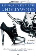 Les Secrets de ma Vie à Hollywood, Tome 1 : Les Secrets de ma Vie à Hollywood