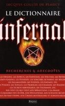 Le Dictionnaire infernal : Ou Recherches et anecdotes sur tout ce qui tient aux apparitions