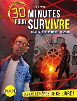 Couverture du livre : 30 minutes pour survivre, Tome 2: Braquage sous haute tension