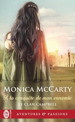 Couverture du livre : Le Clan Campbell, Tome 1 : À la conquête de mon ennemie