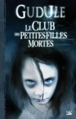 Couverture du livre : Le Club des petites filles mortes