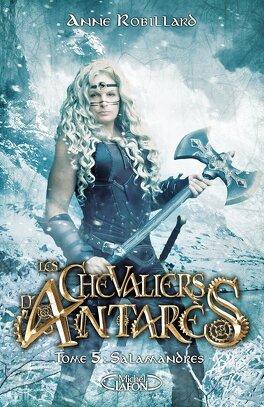 Couverture du livre : Les Chevaliers d'Antarès, Tome 5 : Salamandres