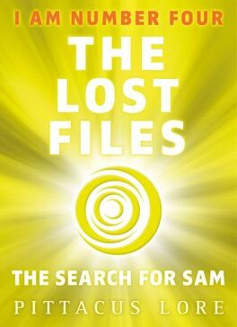 Couverture du livre : Lorien Legacy : The Lost Files 4 : The Search for Sam