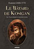 Le Bâtard de Kosigan, Tome 4 : Le Testament d'Involution