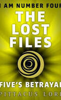 I Am Number Four : The Lost Files : Five's Betrayal
