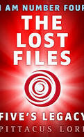 I Am Number Four : The Lost Files : Five's Legacy