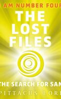 Lorien Legacy : The Lost Files 4 : The Search for Sam