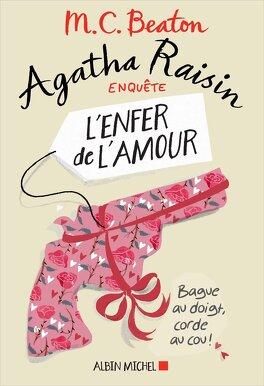 Couverture du livre : Agatha Raisin enquête, Tome 11 : L'Enfer de l'amour