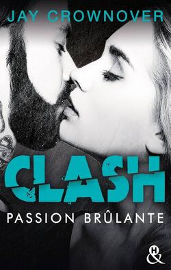 Couverture de Clash, Tome 1 : Passion brûlante