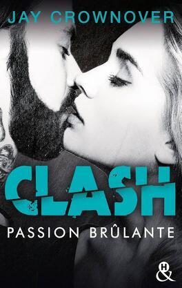 Couverture du livre : Clash, Tome 1 : Passion brûlante