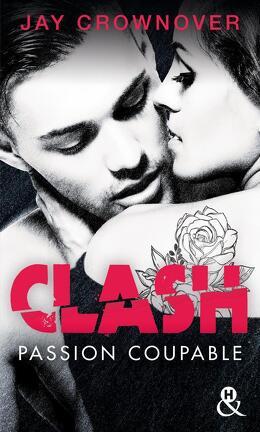 Couverture du livre : Clash, Tome 2 : Passion coupable