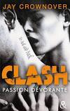 Clash, Tome 3 : Passion dévorante