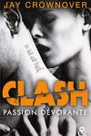 couverture Clash, Tome 3 : Passion dévorante