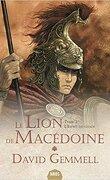 Le Lion de Macédoine, tome 3/3 : L'Esprit du chaos