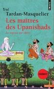 Les maîtres des Upanishads, La sagesse qui libère
