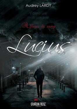 Couverture du livre : Vampyre mais pas trop, HS : Lucius