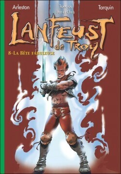 Couverture du livre : Lanfeust de Troy, tome 8 : La bête fabuleuse (Roman)
