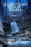 Les sortilèges des Sombres, tome 1