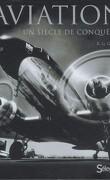 Aviation: Un siècle de conquêtes