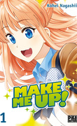 Make Me Up! Tome 1